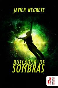 Buscador de Sombras - Javier Negrete