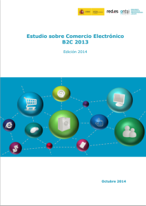 www.ontsi.red.es ontsi sites default files estudio_sobre_comercio_electronico_b2c_2013_edicion_2014.pdf